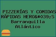 PIZZERÍAS Y COMIDAS RÁPIDAS HERO'S Barranquilla Atlántico