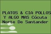 PLATOS & CIA POLLOS Y ALGO MAS Cúcuta Norte De Santander