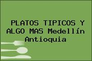 PLATOS TIPICOS Y ALGO MAS Medellín Antioquia