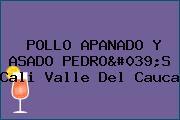 POLLO APANADO Y ASADO PEDRO'S Cali Valle Del Cauca