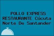 POLLO EXPRESS RESTAURANTE Cúcuta Norte De Santander
