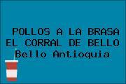 POLLOS A LA BRASA EL CORRAL DE BELLO Bello Antioquia