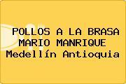 POLLOS A LA BRASA MARIO MANRIQUE Medellín Antioquia