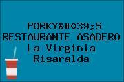 PORKY'S RESTAURANTE ASADERO La Virginia Risaralda