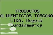 PRODUCTOS ALIMENTICIOS TOSCANA LTDA. Bogotá Cundinamarca
