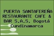 PUERTA SANTAFEREÑA RESTAURANTE CAFE & BAR S.A.S. Bogotá Cundinamarca