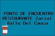 PUNTO DE ENCUENTRO RESTAURANTE Zarzal Valle Del Cauca