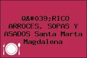 Q'RICO ARROCES, SOPAS Y ASADOS Santa Marta Magdalena