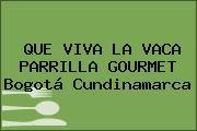 QUE VIVA LA VACA PARRILLA GOURMET Bogotá Cundinamarca