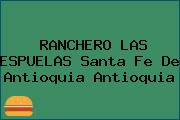 RANCHERO LAS ESPUELAS Santa Fe De Antioquia Antioquia