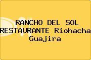 RANCHO DEL SOL RESTAURANTE Riohacha Guajira