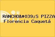 RANCHO'S PIZZA Florencia Caquetá