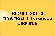 RECUERDOS DE YPACARAI Florencia Caquetá