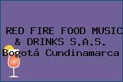 RED FIRE FOOD MUSIC & DRINKS S.A.S. Bogotá Cundinamarca