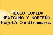 REGIO COMIDA MEXICANA Y NORTEÑA Bogotá Cundinamarca