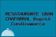RESATAURANTE GRAN CHAPARRAL Bogotá Cundinamarca
