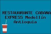 RESTAUARANTE CABANA EXPRESS Medellín Antioquia