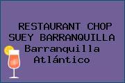 RESTAURANT CHOP SUEY BARRANQUILLA Barranquilla Atlántico