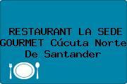 RESTAURANT LA SEDE GOURMET Cúcuta Norte De Santander