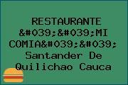 RESTAURANTE ''MI COMIA'' Santander De Quilichao Cauca