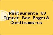 Restaurante 69 Oyster Bar Bogotá Cundinamarca