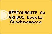 RESTAURANTE 90 GRADOS Bogotá Cundinamarca