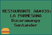 RESTAURANTE A' LA PARMESANA Bucaramanga Santander