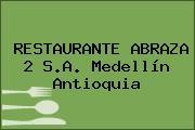 RESTAURANTE ABRAZA 2 S.A. Medellín Antioquia