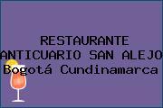 RESTAURANTE ANTICUARIO SAN ALEJO Bogotá Cundinamarca