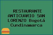 RESTAURANTE ANTICUARIO SAN LORENZO Bogotá Cundinamarca