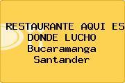 RESTAURANTE AQUI ES DONDE LUCHO Bucaramanga Santander
