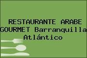 RESTAURANTE ARABE GOURMET Barranquilla Atlántico