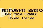 RESTAURANTE ASADERO BAR CASA FRANCO Honda Tolima