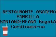 RESTAURANTE ASADERO PARRILLA SANTANDEREANA Bogotá Cundinamarca