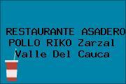 RESTAURANTE ASADERO POLLO RIKO Zarzal Valle Del Cauca