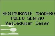 RESTAURANTE ASADERO POLLO SENTAO Valledupar Cesar
