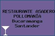 RESTAURANTE ASADERO POLLOMANÍA Bucaramanga Santander