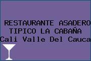 RESTAURANTE ASADERO TIPICO LA CABAÑA Cali Valle Del Cauca