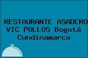 RESTAURANTE ASADERO VIC POLLOS Bogotá Cundinamarca