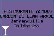 RESTAURANTE ASADOS CARBÓN DE LEÑA ARABE Barranquilla Atlántico