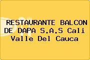 RESTAURANTE BALCON DE DAPA S.A.S Cali Valle Del Cauca