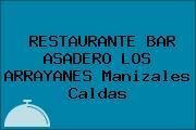 RESTAURANTE BAR ASADERO LOS ARRAYANES Manizales Caldas
