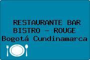 RESTAURANTE BAR BISTRO - ROUGE Bogotá Cundinamarca