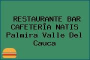 RESTAURANTE BAR CAFETERÍA NATIS Palmira Valle Del Cauca