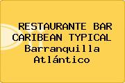 RESTAURANTE BAR CARIBEAN TYPICAL Barranquilla Atlántico