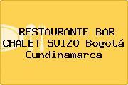 RESTAURANTE BAR CHALET SUIZO Bogotá Cundinamarca