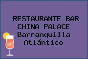 RESTAURANTE BAR CHINA PALACE Barranquilla Atlántico