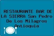 RESTAURANTE BAR DE LA SIERRA San Pedro De Los Milagros Antioquia