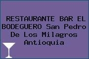 RESTAURANTE BAR EL BODEGUERO San Pedro De Los Milagros Antioquia