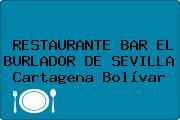 RESTAURANTE BAR EL BURLADOR DE SEVILLA Cartagena Bolívar